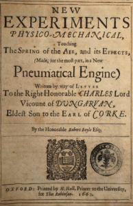 Boyle's book, New experiments physico-mechnical Touching The Spring of the Air and its effects
